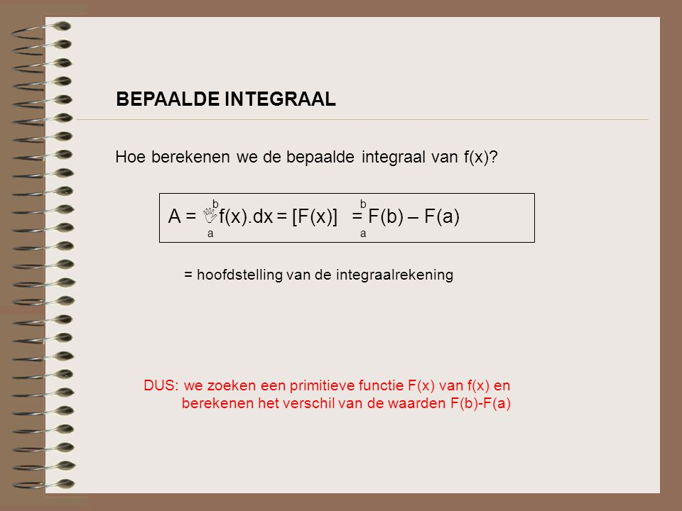 A = f(x).dx = [F(x)] = F(b) – F(a)